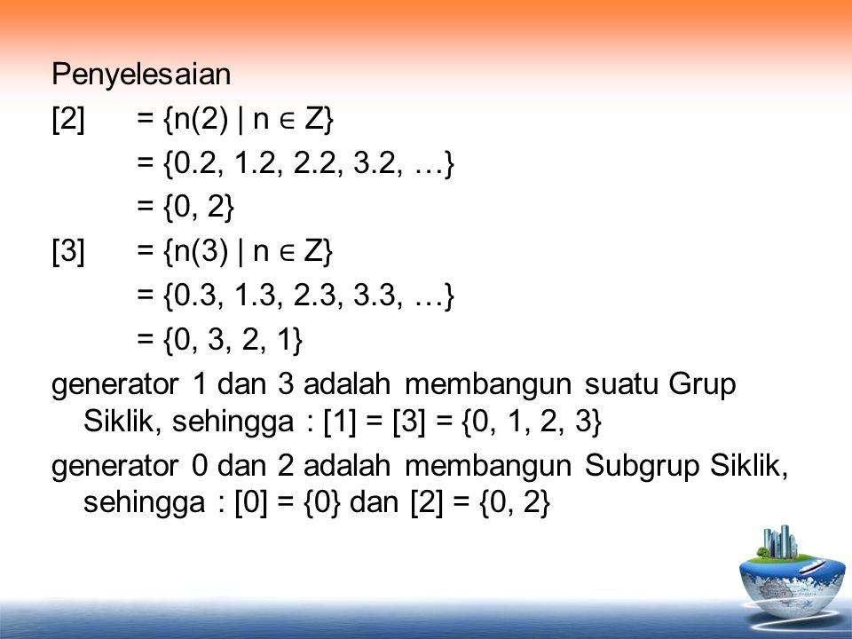 Penyelesaian [2] = {n(2) | n ∈ Z} = {0. 2, 1. 2, 2. 2, 3